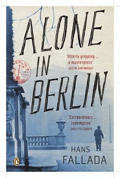 Have you read Alone in Berlin? If you haven't then YOU MUST. That is all.   http://www.penguin.co.uk/nf/Book/BookDisplay/0,,9780141189383,00.html?strSrchSql=Hans+Fallada/A_lone_in_Berlin_Hans_Fallada#