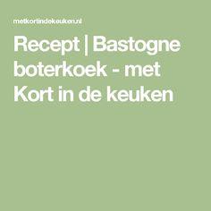 Recept   Bastogne boterkoek - met Kort in de keuken