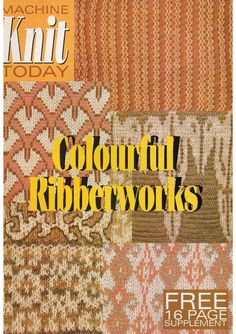 Machine Knit Today Magazine Colourful Ribberworks Supplement Free PDF Download