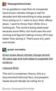 """""""Exxon was aware of climate change, as early as 11 years before it became a public issue. This knowledge didn't prevent the company from spending decades refusing to publicly acknowledge climate change + even promoting climate misinformation. Things To Know, Things To Think About, About Climate Change, Climate Change Quotes, All Meme, The More You Know, Faith In Humanity, Social Issues, Social Justice"""