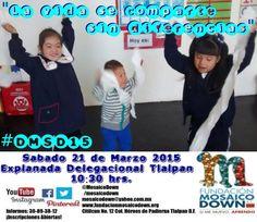 Síndrome de Down #DMSD15 #21DeMarzo #LaVidaSeComparteSinDiferencias Delegación Tlalpan