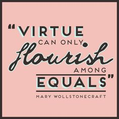 Channelling Mary Wollstonecraft #quote