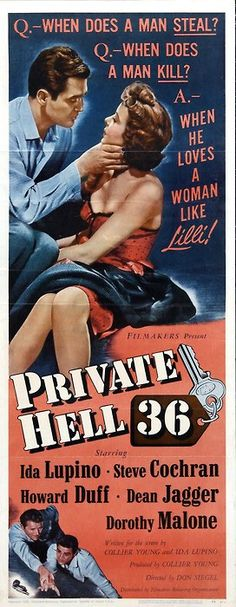 Private Hell 36 (1954) USA Crime D: Don Siegel. Steve Cochran, Howard Duff, Ida Lupino, Dean Jagger, Dorothy Malone. 17/10/07
