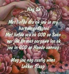 Nag sé Good Night Flowers, Evening Quotes, Afrikaanse Quotes, Good Night Blessings, Goeie Nag, Christian Pictures, Goeie More, Good Night Quotes, Sleep Tight