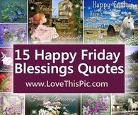 15 Happy Friday Blessings Quotes To Start Your Day I Love You Pictures, Today Pictures, Morning Pictures, Heaven Pictures, Quote Pictures, Jesus Pictures, Happy Friday Pictures, Happy Fathers Day Pictures, Happy Birthday Pictures