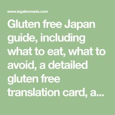 Gluten free Japan guide, including what to eat, what to avoid, a detailed gluten free translation card, and a list of restaurants for celiacs to enjoy.
