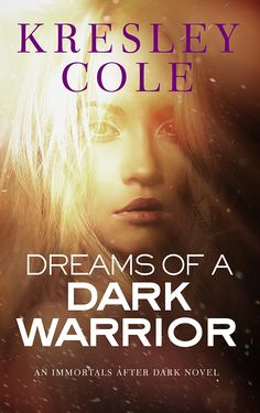"""Read """"Dreams of a Dark Warrior"""" by Kresley Cole available from Rakuten Kobo. HE VOWED HE**'**D COME FOR HER . Murdered before he could wed Regin the Radiant, warlord Aidan the Fierce seeks his . Beau Film, Paranormal Romance, Romance Novels, Immortals After Dark, Saga, Good Books, Books To Read, Kresley Cole, Dark Books"""