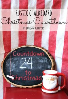 Rustic wood slice chalkboard Christmas countdown
