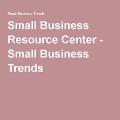 Small Business Resource Center - Small Business Trends