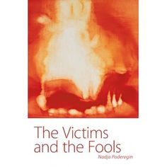 THE VICTIMS AND THE FOOLS (E-BOOK EDITION) by Nadja Poderegin