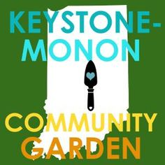 From Lot Lust to Social Good: Building the Keystone-Monon Community Garden