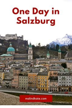 One perfect day in Salzburg, Austria. Where to go, how to see it all and where and what to eat.