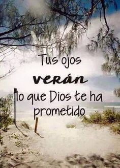 Tus ojos verán lo que Dios te ha prometido. I Love You God, Believe In God, God Is Good, Gods Love Quotes, Quotes About God, Faith Quotes, Christian Quotes Images, God Is Amazing, Christian Devotions
