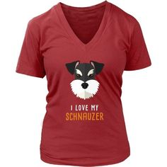 If you love dogs then this I love my Schnauzer is for you! Check more Dog t-shirts. If you want different color, style or have idea for design contact us support@teelime.com