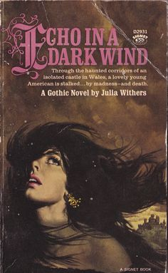Echo in a Dark Wind by Julia Withers Vintage Gothic, Vintage Horror, Horror Books, Horror Art, Gothic Books, Vintage Book Covers, Book Cover Art, Book Art, Gothic Horror