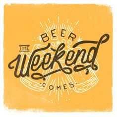 Beer Comes the Weekendby CaliDoso