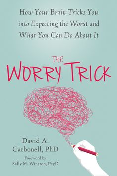 Ebook The Worry Trick How Your Brain Tricks You into Expecting the Worst and What You Can Do About It David A Carbonell PhD Sally M Winston PsyD 9781626253186 Books Ebook Reading Lists, Book Lists, Book Club Books, New Books, Good Books To Read, Books To Read In Your 20s, Best Self Help Books, Mindfulness Books, It Pdf