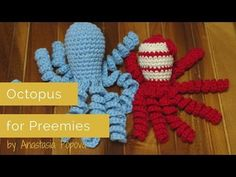 Octopus for Preemie {Free Crochet Pattern & Video Tutorial} – Octo Project - Crochet For Babies