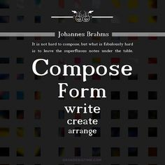 It is not hard to compose, but what is fabulously hard is to leave the superfluous notes under the table. ~Johannes Brahms #arrange, #compose, #create, #dailyquotes, #form, #johannesBrahms, #life, #positive, #write #music #quote