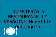 http://tecnoautos.com/wp-content/uploads/imagenes/empresas/restaurantes/thumbs/cafeteria-y-restaurante-la-voragine-medellin-antioquia.jpg Teléfono y Dirección de CAFETERÍA Y RESTAURANTE LA VORÁGINE, Medellín, Antioquia, Colombia - http://tecnoautos.com/actualidad/directorio/restaurantes/cafeteria-y-restaurante-la-voragine-cr56-a-51-03-medellin-antioquia-colombia/
