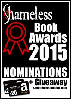 Shameless Book Awards 2015 Nominations are open! Plus enter the giveaway! http://shamelessbookclub.com/book-news/shameless-book-awards-2015-nominations/