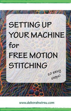 Machine setup for Free Motion stitching, in 10 easy steps | Deborah Wirsu Textile Artist | thread sketching |thead painting | free machine embroidery | free motion stitching | free motion quiling | how to set up your machine for free motion stitching | free motion stitched textile art | Free Motion Embroidery, Machine Embroidery Thread, Diy Machine Embroidery Projects, Free Motion Quilting, Embroidery Stitches, Sewing Stitches, Machine Applique, Diy Quilting Machine Frame, Quilting Tips