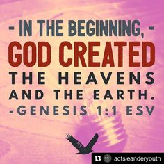 #Repost @actsleanderyouth with @repostapp  #100BibleVerses  While this is a verse we almost all know it is important to believe it and reflect on these first words. His creation is perfect and whether it's the heavens or the earth it was created by Him for Him. Get outside today and thank God for blessing us with His beautiful creation.  Shared by Reagan Keller