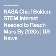 NASA Chief Bolden: STEM Interest Needed to Reach Mars By 2030s | US News