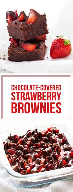 Chocolate-covered strawberry brownies are a decadent dessert made with fresh strawberries on top of fudgy chocolate brownies.