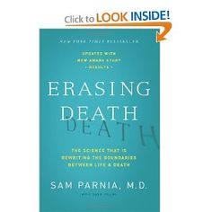 Amazon.com: Erasing Death: The Science That Is Rewriting the Boundaries Between Life and Death (9780062080615): Sam Parnia, Josh Young: Books