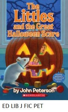 The Littles and the Great Halloween Scare by John Peterson; pictures by Roberta Carter Clark - Tom and Lucy Little carry out a plan to give their family the greatest Halloween scare ever.