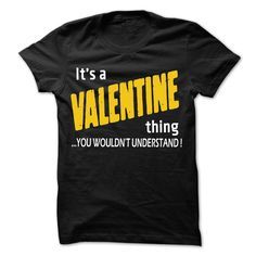 Click here: https://www.sunfrog.com/LifeStyle/It-is-VALENTINE-Thing-99-Cool-Name-Shirt-.html?22422 It is VALENTINE Thing ... 99 Cool Name Shirt !