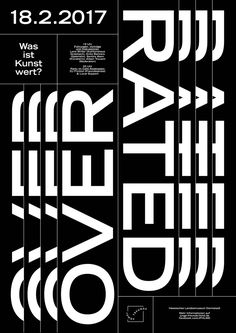 germany / poster for the event overrated by junge freunde, hessisches landesmuseum darmstadt Event Poster Design, Graphic Design Posters, Graphic Design Typography, Graphic Design Illustration, Typographic Poster, Typographic Design, Typography Logo, Typography Inspiration, Graphic Design Inspiration