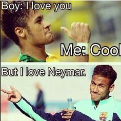 Sorry, but i love neymar🙌 Soccer Memes, Football Quotes, Football Love, Soccer Quotes, Neymar Quotes, Neymar Memes, Neymar Hot, Neymar Brazil, Boyfriend Pictures