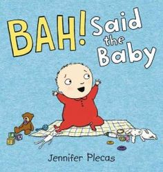 JJ HUMOR PLE. When baby says 'bah!' the rest of the family scrambles to bring him balls and books and bows and bottles, sheep and baby dolls and blankets and even a brother. But it turns out that all along, the baby was just trying to say 'bye-bye'