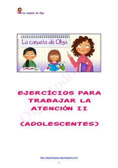 La carpeta de OlgaEJERCÍCIOS PARA  TRABAJAR La   Atención II(ADOLESCENTES)              http://olgarodriguez-olga.blogspot...