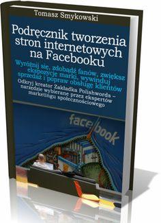 Tomasz Smykowski - Podręcznik tworzenia stron internetowych na Facebooku Facebook, Cover, Books, Livros, Livres, Book, Blankets, Libri, Libros