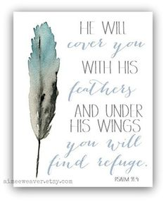 He Will Cover You With His Feathers Watercolor by aimeeweaver, $19.99 (100% of the profits go to their adoption fund)