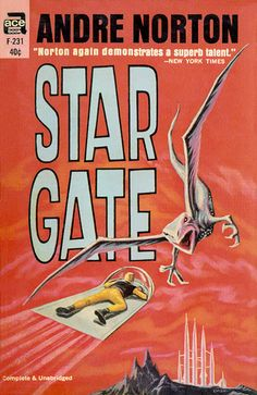 Star Gate, by Andre Norton  Ace F-231, 1963  Cover art by EMSH Some of Andre Norton's early  books can be downloaded for free.