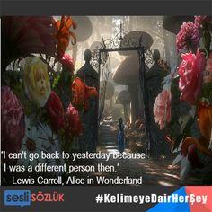 """""""Düne dönemem, çünkü o zamanlar farklı bir insandım.""""- Lewis Carrol, Alice Harikalar Diyarında. Turkish Language, Lewis Carroll, Alice In Wonderland, Painting, Art, Art Background, Painting Art, Paintings, Kunst"""