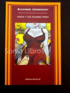 Albina y los hombres perro, por Alejandro Jodorowsky