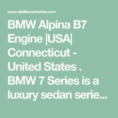BMW Alpina B7 Engine |USA| Connecticut - United States . BMW 7 Series is a luxury sedan series that has created a variant named BMW Alpina B7. This variant impressed lots of people around the world because of its extraordinary performance and driving experience. This happened because of BMW Alpina B7 Engine. Th... Real Estate Rent, Selling Real Estate, Connecticut, Cheap Travel Packages, Bmw Alpina, Bmw 7 Series, Cheap Holiday, Resort Villa, People Around The World