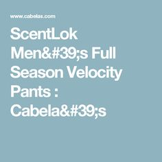 ScentLok Men's Full Season Velocity Pants : Cabela's (Size:Large) (Color:Realtree Xtra)