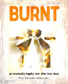 Burnt: An Eventually Happily Ever After Love Story