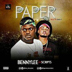 MUSIC: Bennylee ft Scripts - PAPER