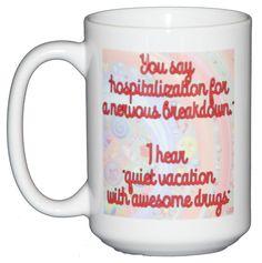You Say Nervous Breakdown Funny Coffee Mug. 15oz white coffee mug ...