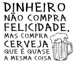 Com cerveja!