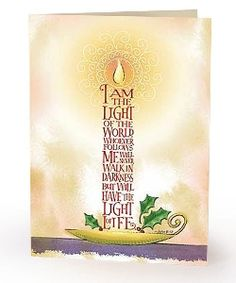 """""""I am the Light of the World. Whoever follows me will never walk in darkness but will have the Light of Life."""""""