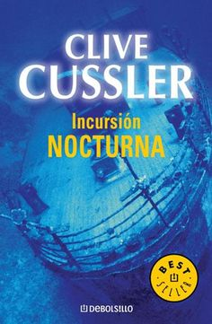Incursión nocturna - Clive Cussler