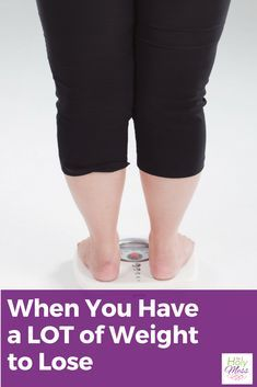 When You Have a Lot of Weight to Lose #weightloss #healthy #fitness #exercise #diet